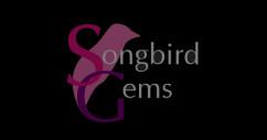 Songbird Gems