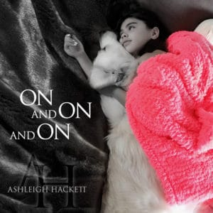 "COVER ART - ASHLEIGH HACKETT ""ON AND ON AND ON"""