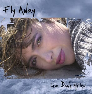 "COVER ART - LISA DAWN MILLER ""FLY AWAY"""