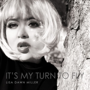 "COVER ART - LISA DAWN MILLER ""IT'S MY TURN TO FLY"""