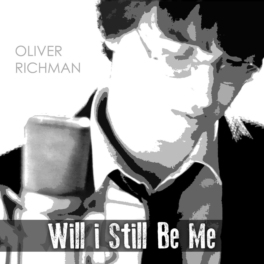"""COVER ART - OLIVER RICHMAN """"WILL I STILL BE ME"""""""